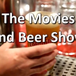 movies and beer show